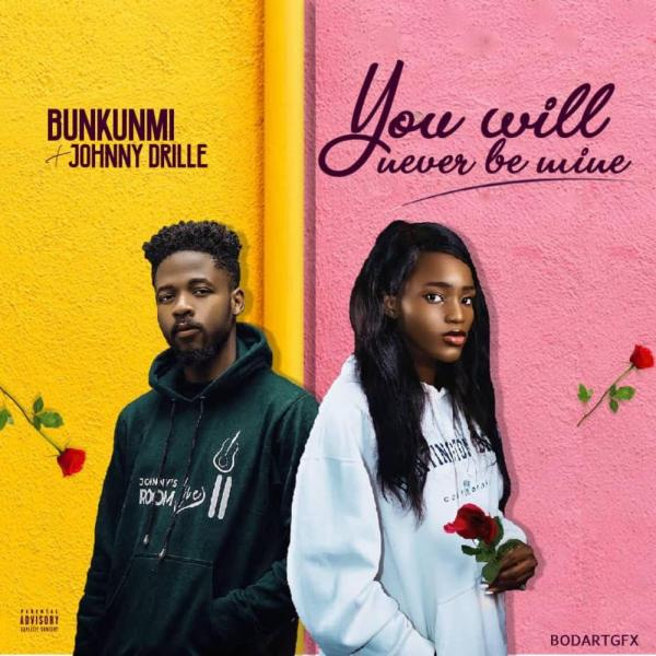 Bukunmi Oluwasina – You Will Never Be Mine ft. Johnny Drille