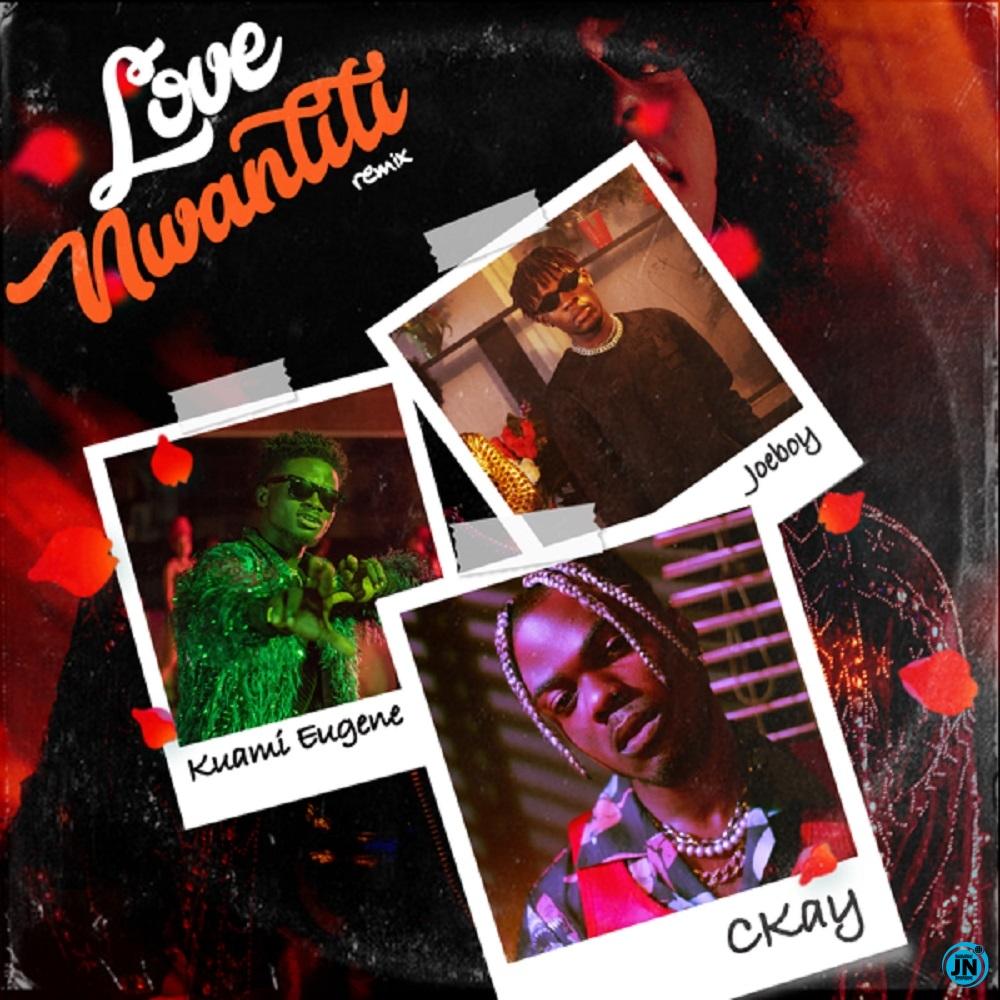 Ckay - Love Nwantiti (Remix) ft. Joeboy & Kuami Eugene