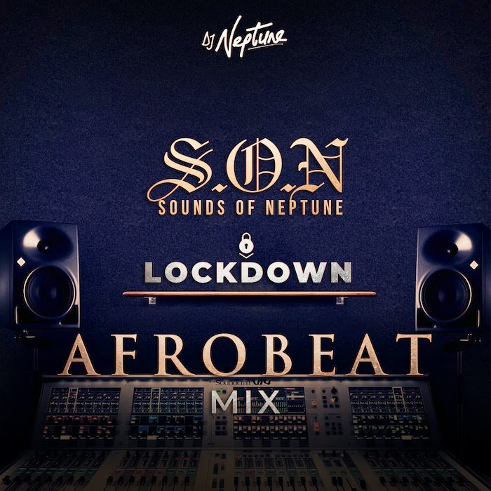 DJ Neptune – Sounds Of Neptune (LockDown Afrobeat Mix)
