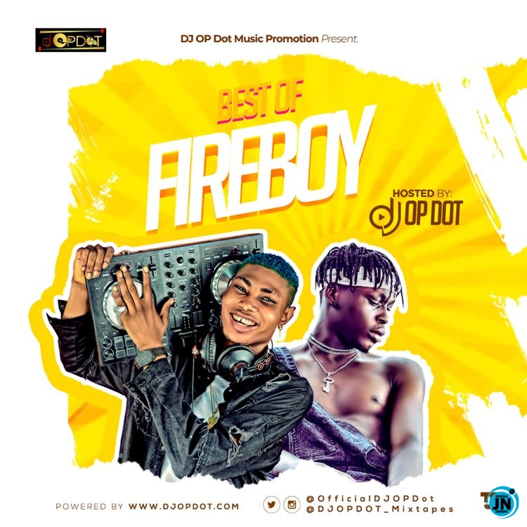 DJ OP Dot - Best Of Fireboy DML (Mixtape)