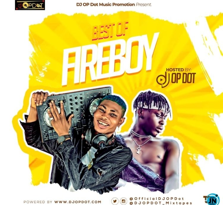 DJ OP Dot - Best Of Fireboy DML (Mixtape)