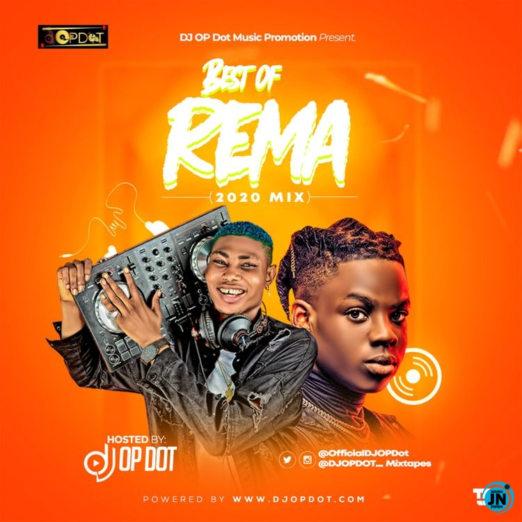 DJ OP Dot - Best Of Rema (2020 Mix)