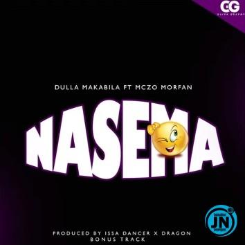 Dulla Makabila – NASEMA ft. Mczo Morfan