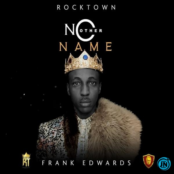 Frank Edwards – No Other Name