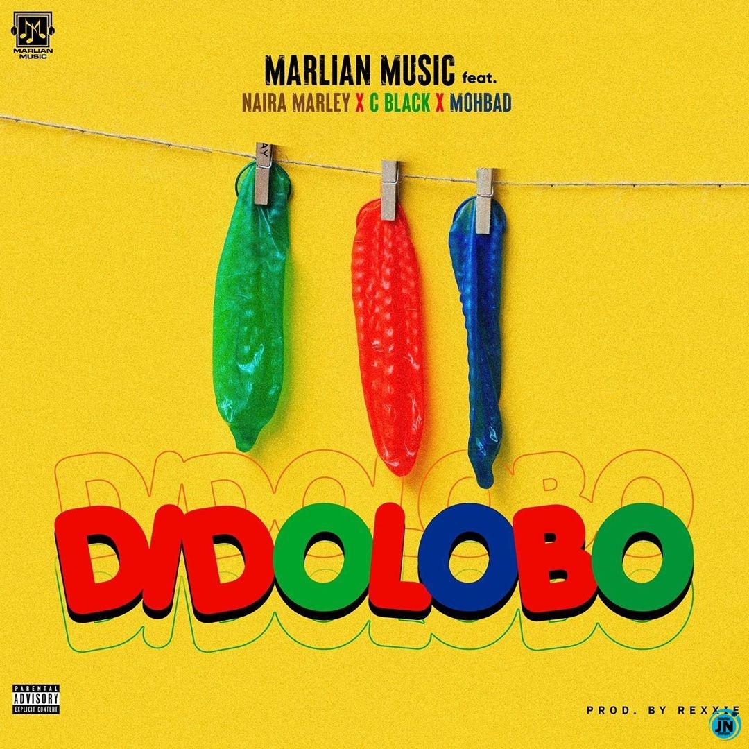Marlian Music – Dido Lobo ft. Naira Marley, C Blvck & Mohbad