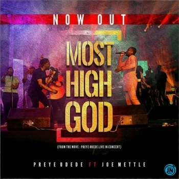 Preye Odede – Most High God ft. Joe Mettle