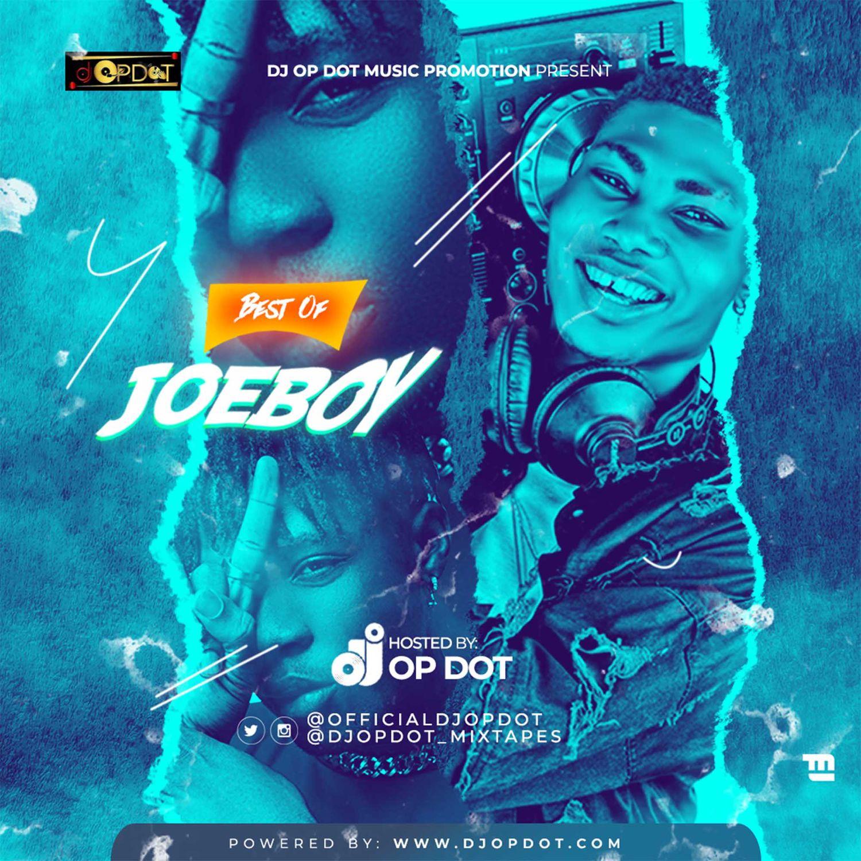 DJ OP Dot - Best Of Joeboy Mix