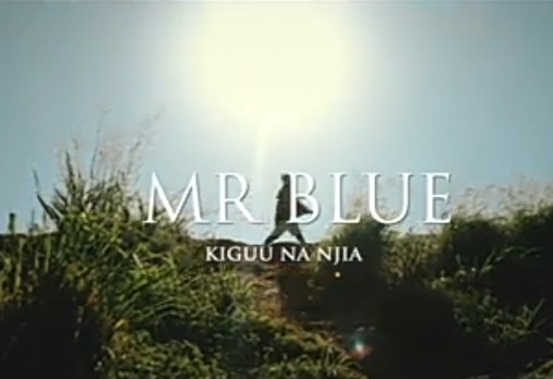 Mr Blue – Kiguu Na Njia