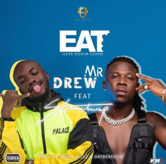 Mr Drew – Eat ft. Stonebwoy