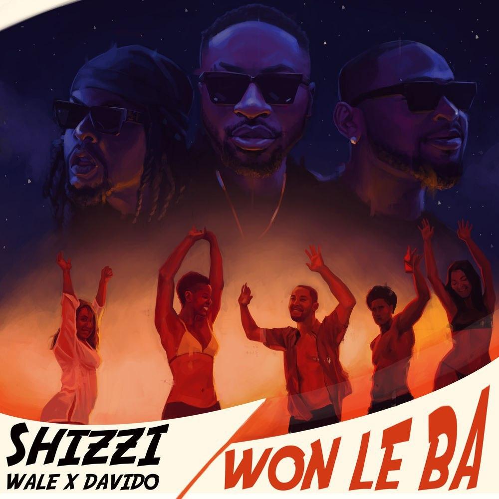 Shizzi - Won Le Ba ft. Davido & Wale