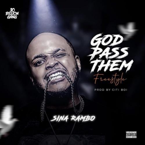 Sina Rambo – God Pass Them