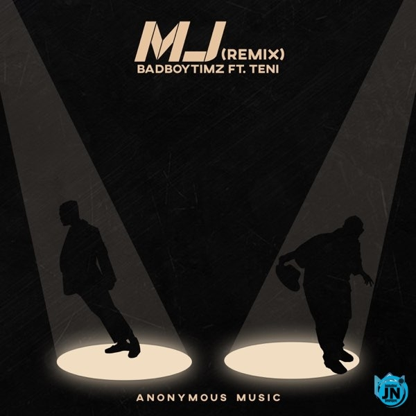 Bad Boy Timz – MJ (Remix) ft. Teni