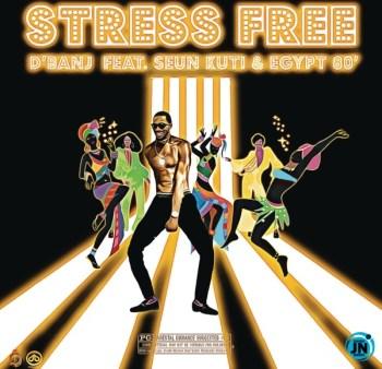 D'Banj - Stress Free ft. Seun Kuti & Egypt 80