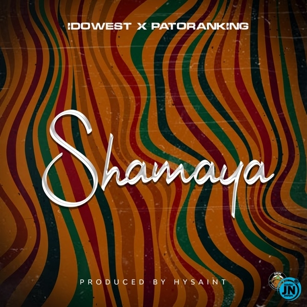 Idowest - Shamaya ft. Patoranking