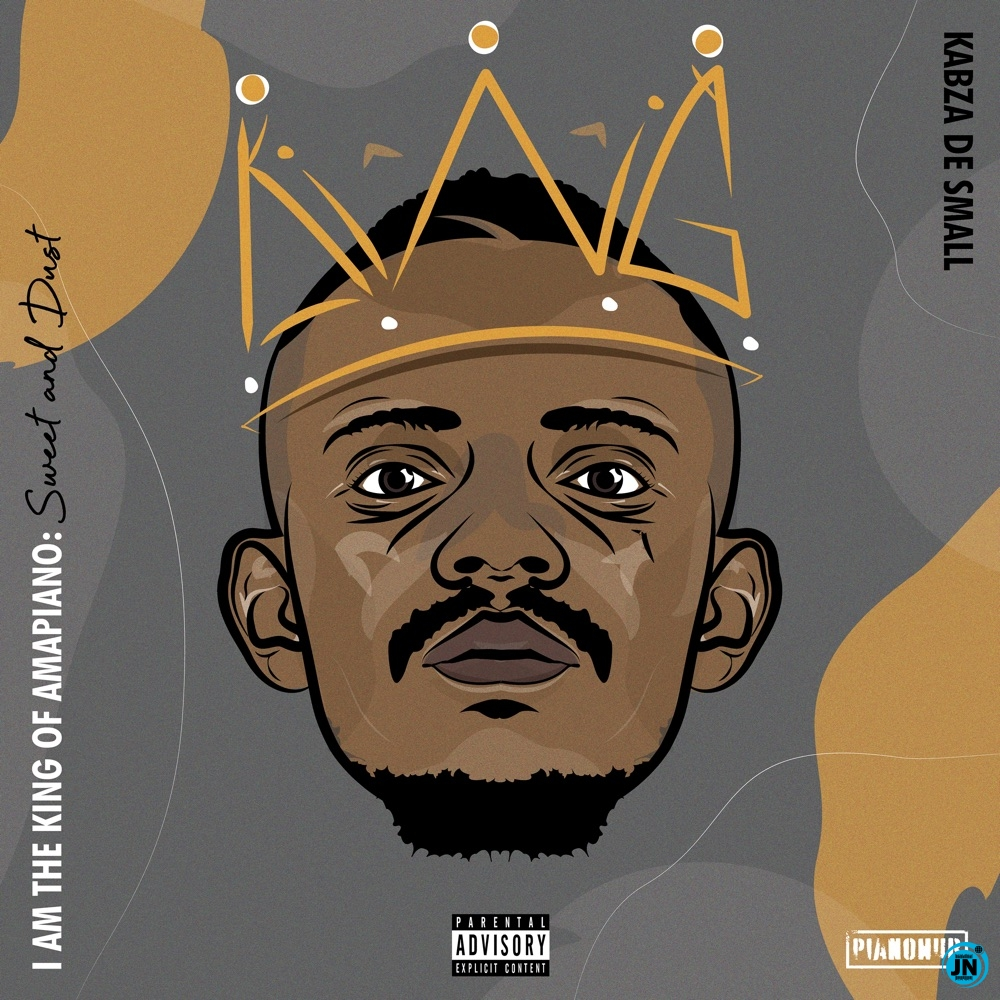 I Am the King of Amapiano: Sweet & Dust Album