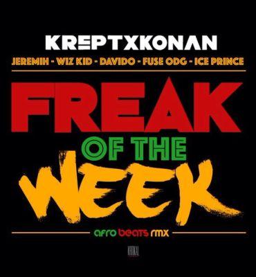 Krept & Konan – Freak Of The Week (Remix) ft. Davido, Wizkid, Fuse ODG & Ice Prince