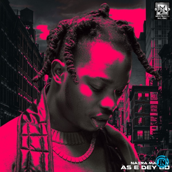 Naira Marley - As E Dey Go