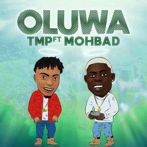TMP – Oluwa ft. Mohbad