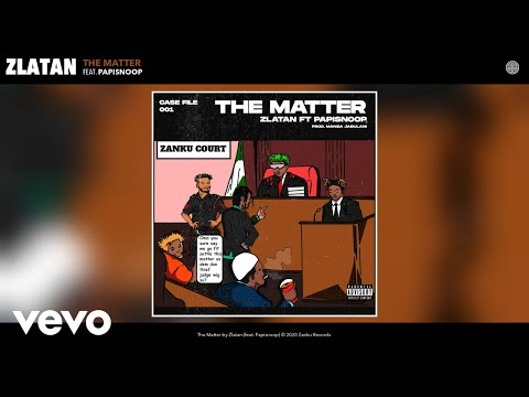Zlatan - The Matter ft. Papisnoop