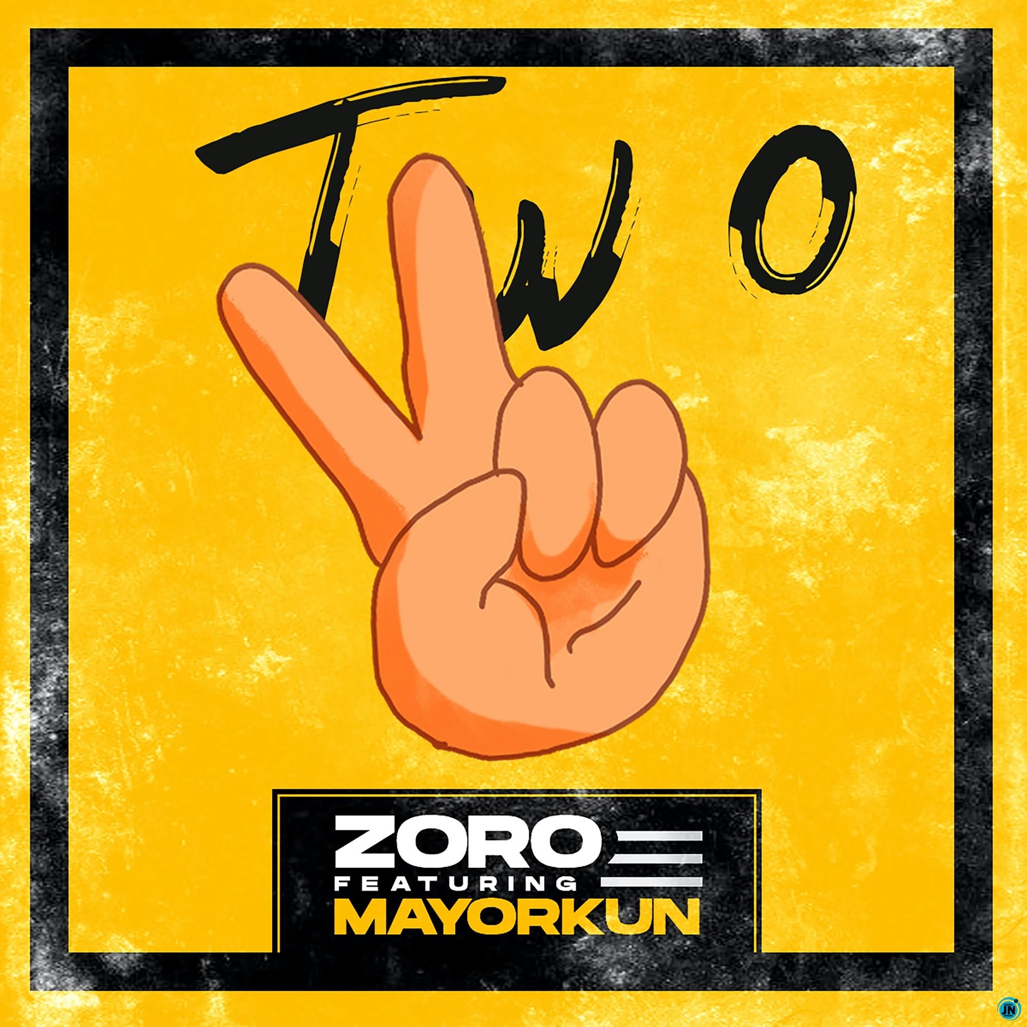 Zoro - Two ft. Mayorkun