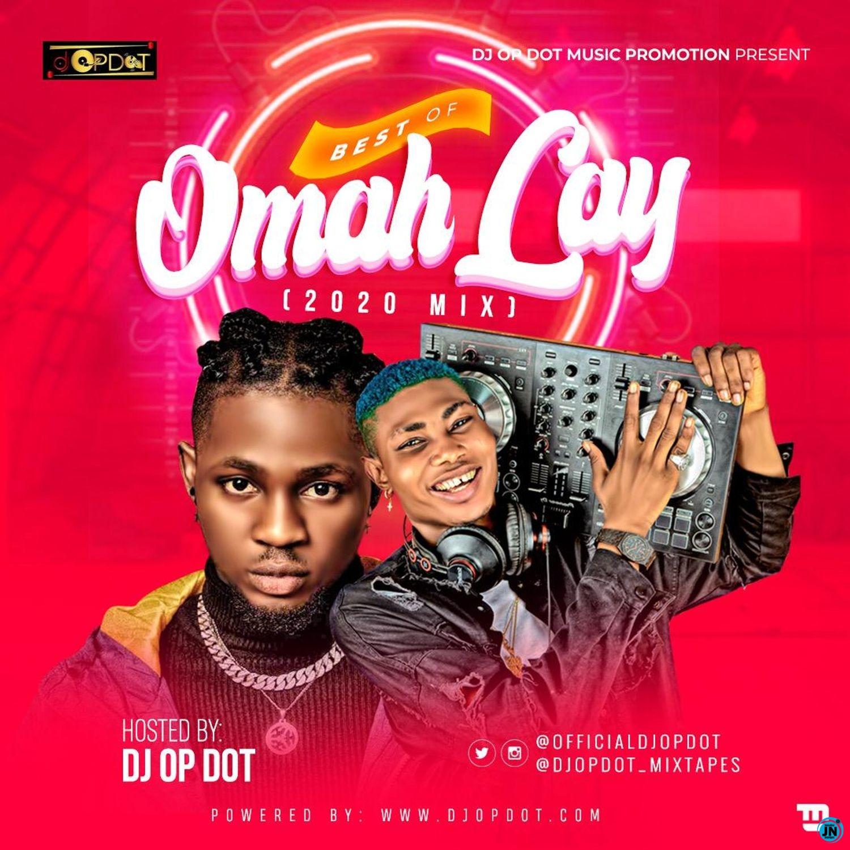 DJ OP Dot - Best Of Omah Lay (2020 Mix)