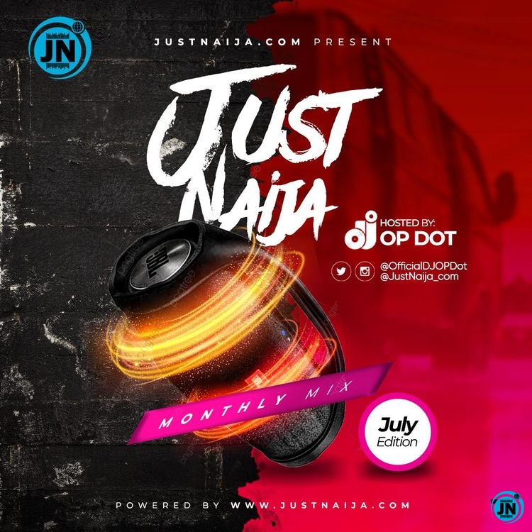 DJ OP Dot - JustNaija Monthly Mix (July Edition)