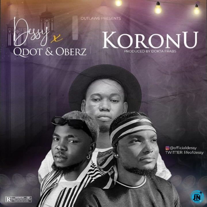 Dessy – Koronu ft. Qdot & Oberz