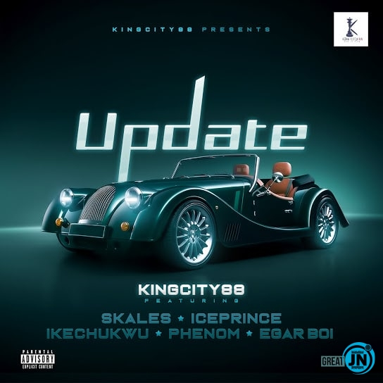 King City 88i – Update ft. Skales, Ice Prince, Ikechukwe, Phenom & Egar boi