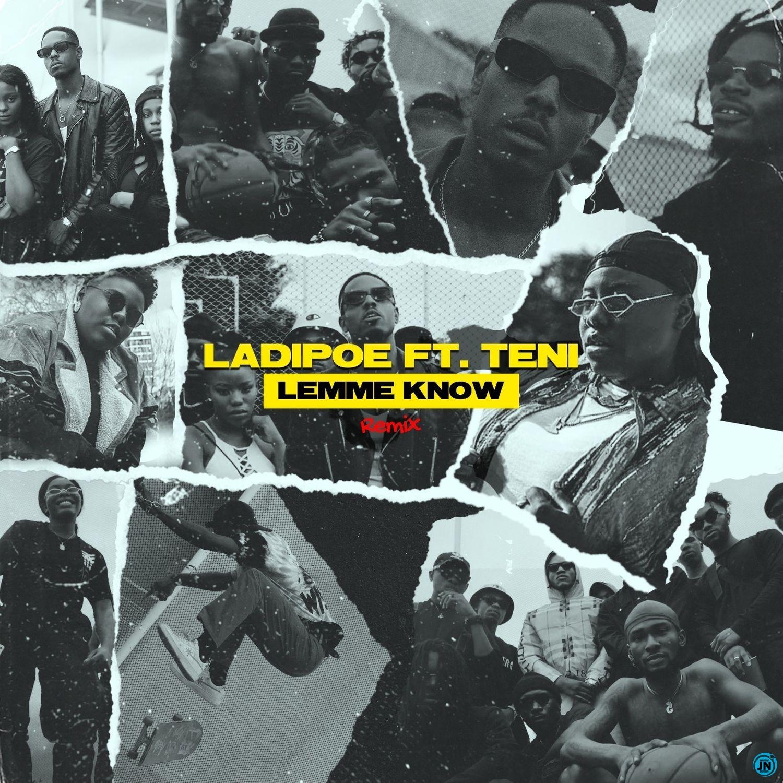 Ladipoe - Lemme Know (Remix) Feat. Teni