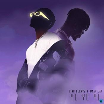 Omah Lay  – Ye Ye Ye (Remix) ft. King Perryy