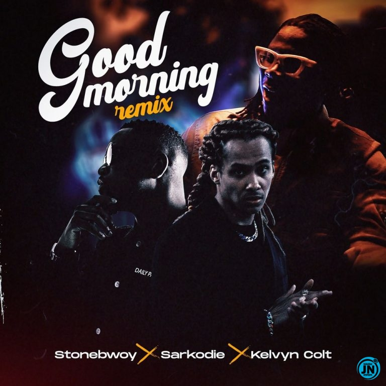 Stonebwoy – Good Morning (Remix) ft. Sarkodie & Kelvyn Colt