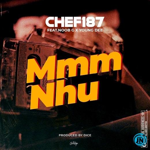 Chef 187 – Mmm Nhu ft. Noob G & Young Dee