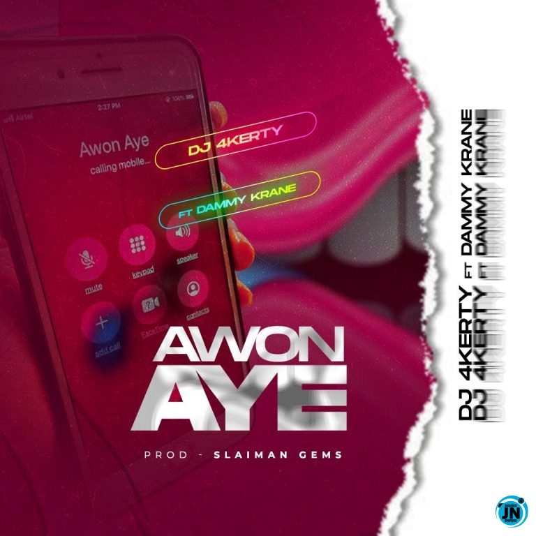 Download DJ 4kerty – Awon Aye ft. Dammy krane