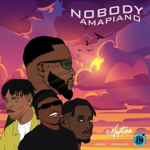 DJ Neptune – Nobody (Amapiano Remix) ft. Focalistic, Joeboy & Mr Eazi