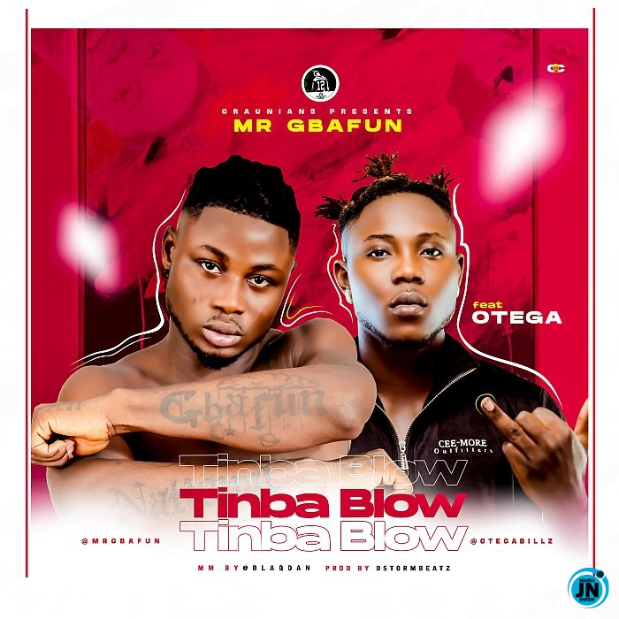 Mr Gbafun – Tinbablow ft. Otega