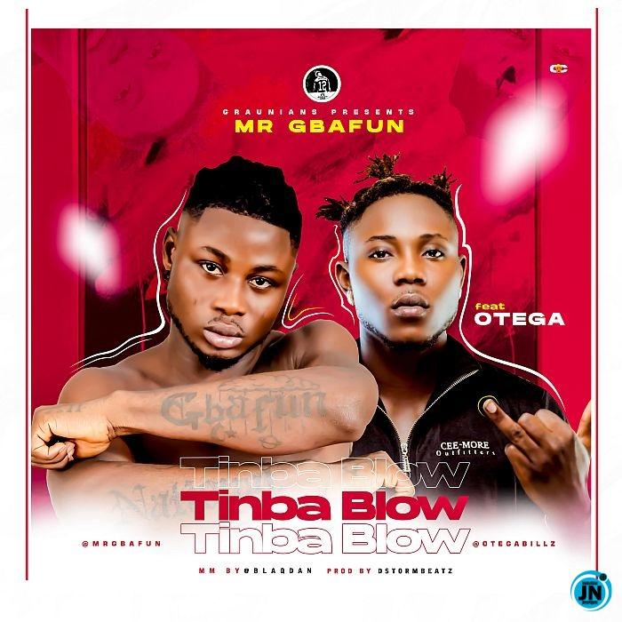 Mr Gbafun – Tinbablow ft. Otega