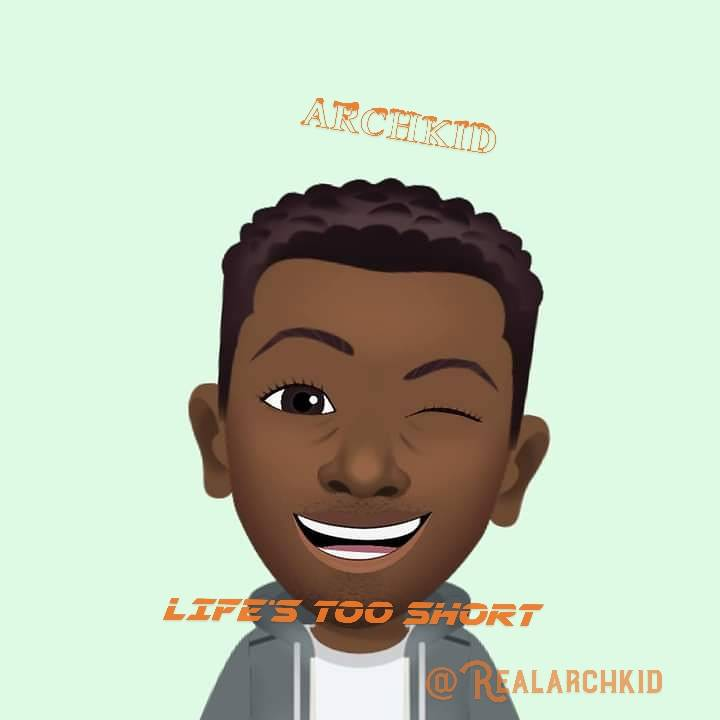 Archkid - life too short