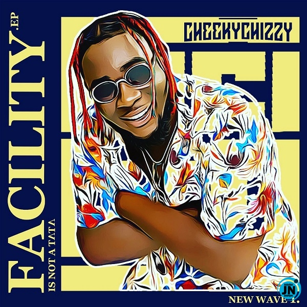 Cheekychizzy – Facility (Remix) ft. Wande Coal, Peruzzi