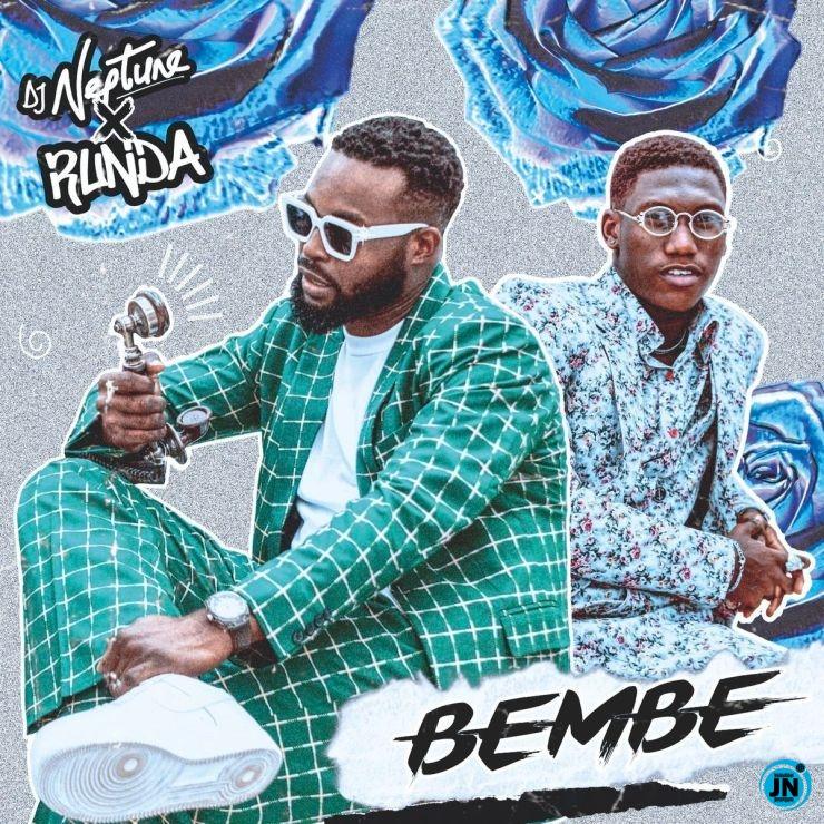 DJ Neptune – Bembe ft. Runda