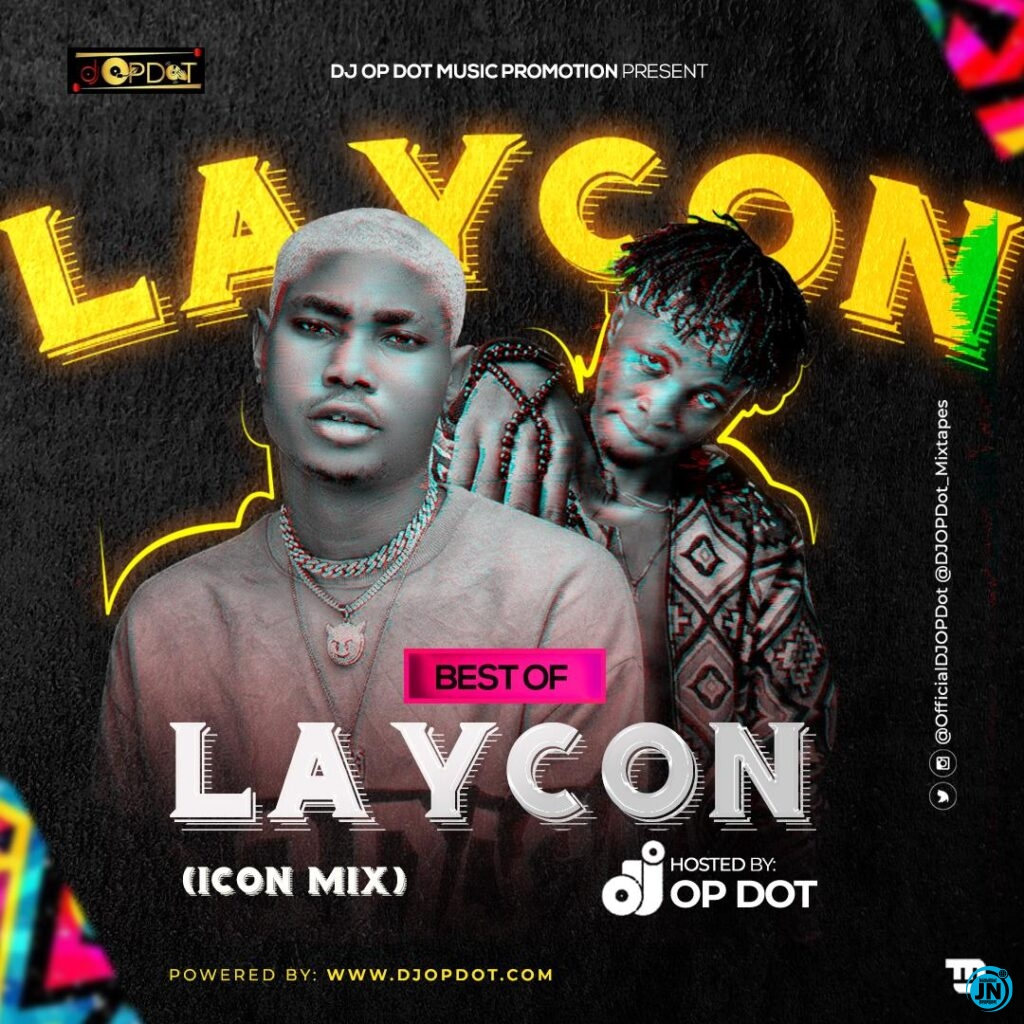 DJ OP Dot – Best Of Laycon (Icon Mix)