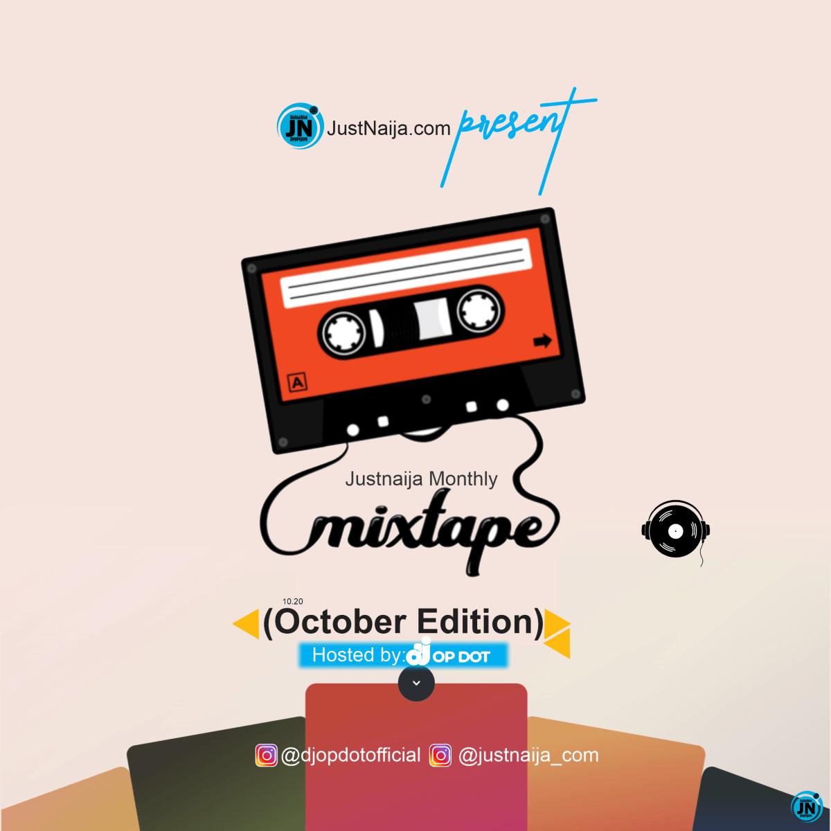 DJ OP Dot - JustNaija Monthly Mix (October Edition)