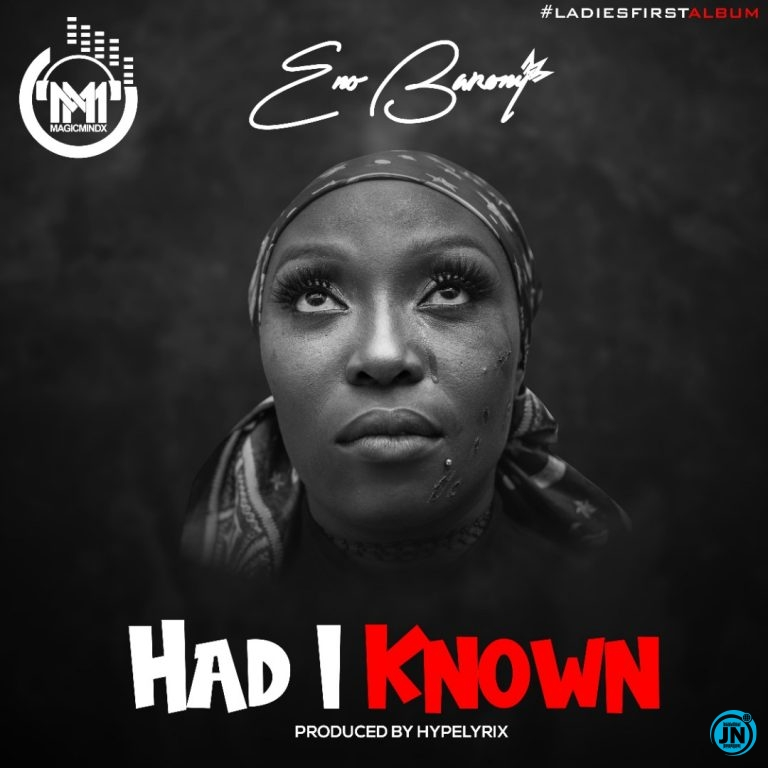 Eno Barony – Had I Known