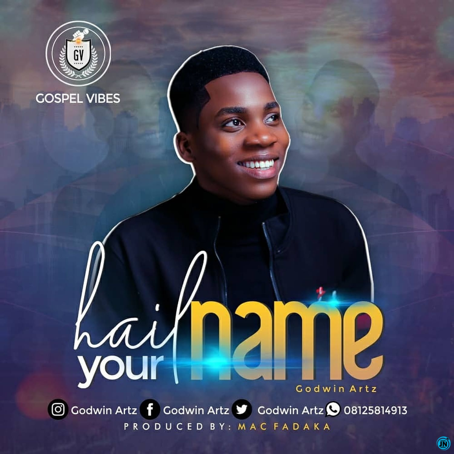 Godwin Artz - Hail Your name (HYN)