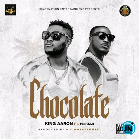 King Aaron – Chocolate ft. Peruzzi