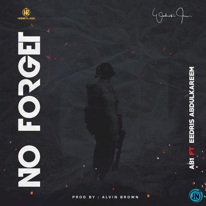 AB1 – No Forget ft. Eedris Abdulkareem