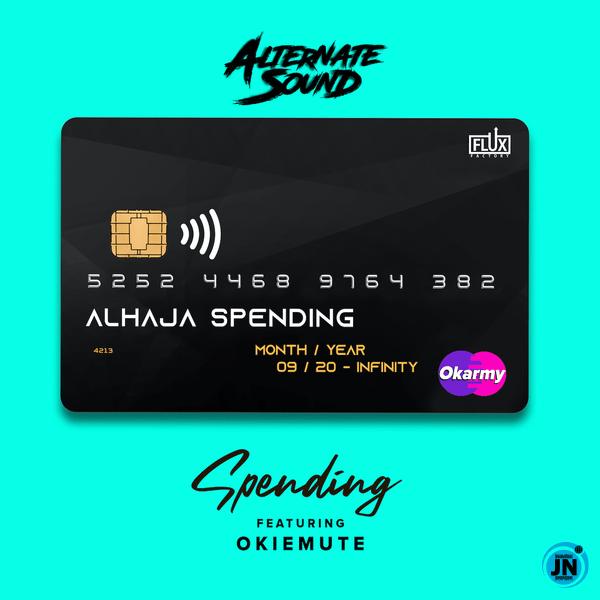 Alternate Sound – Spending ft. Okiemute
