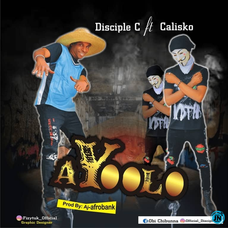 Disciple C - Ayoolo  ft. Calisko