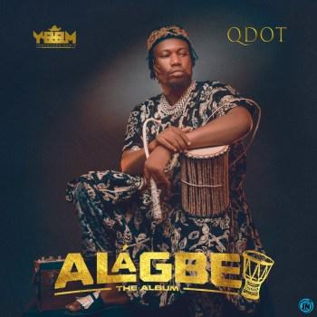 [Album] Qdot - Alagbe Album