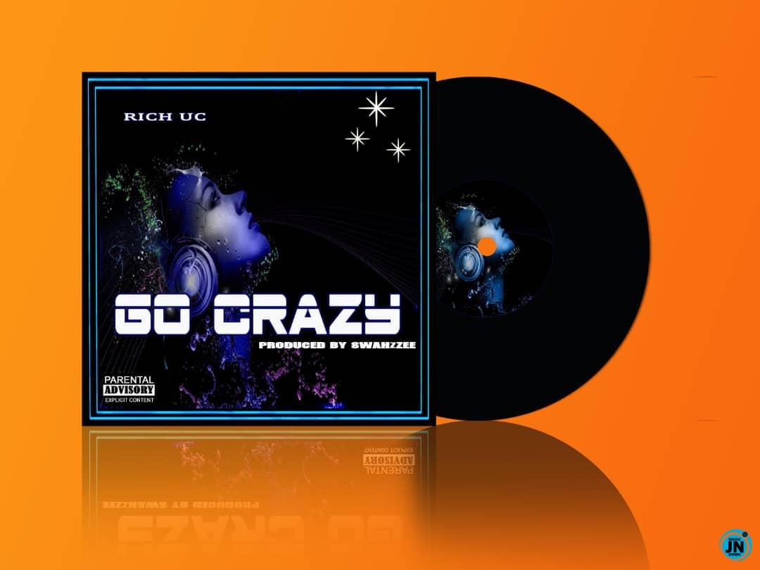 Rich UC – Go Crazy