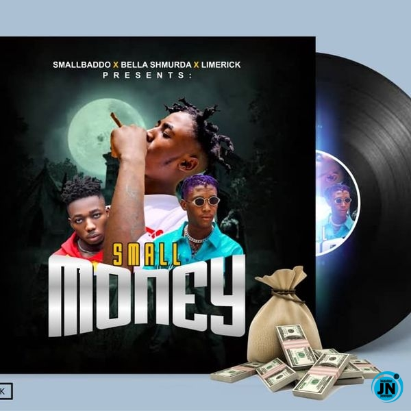 Small Baddo – Small Money ft. Bella Shmurda, Limerick